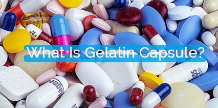 What Is Gelatin Capsule?
